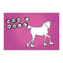 Load image into Gallery viewer, Unicorn on Roller Skates Postcard: How I Roll - Hilarious Card, Weird Postcards, Art Postcards, Postcrossing, Girlfriend Card