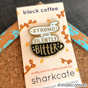 Enamel Pin - Strong and Silently Bitter
