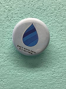 "1.25"" Button - Don't Move Here Raindrop Button (Three Pack)"