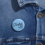 Funeral Life Custom Pin Buttons