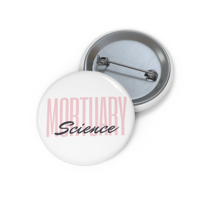 Mortuary Science Custom Pin Buttons