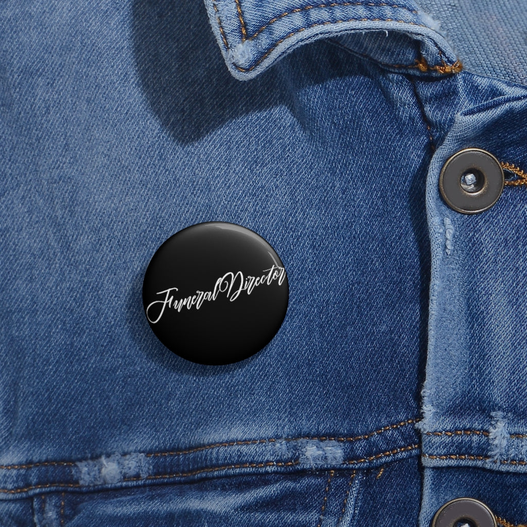 Funeral Director Custom Pin Buttons