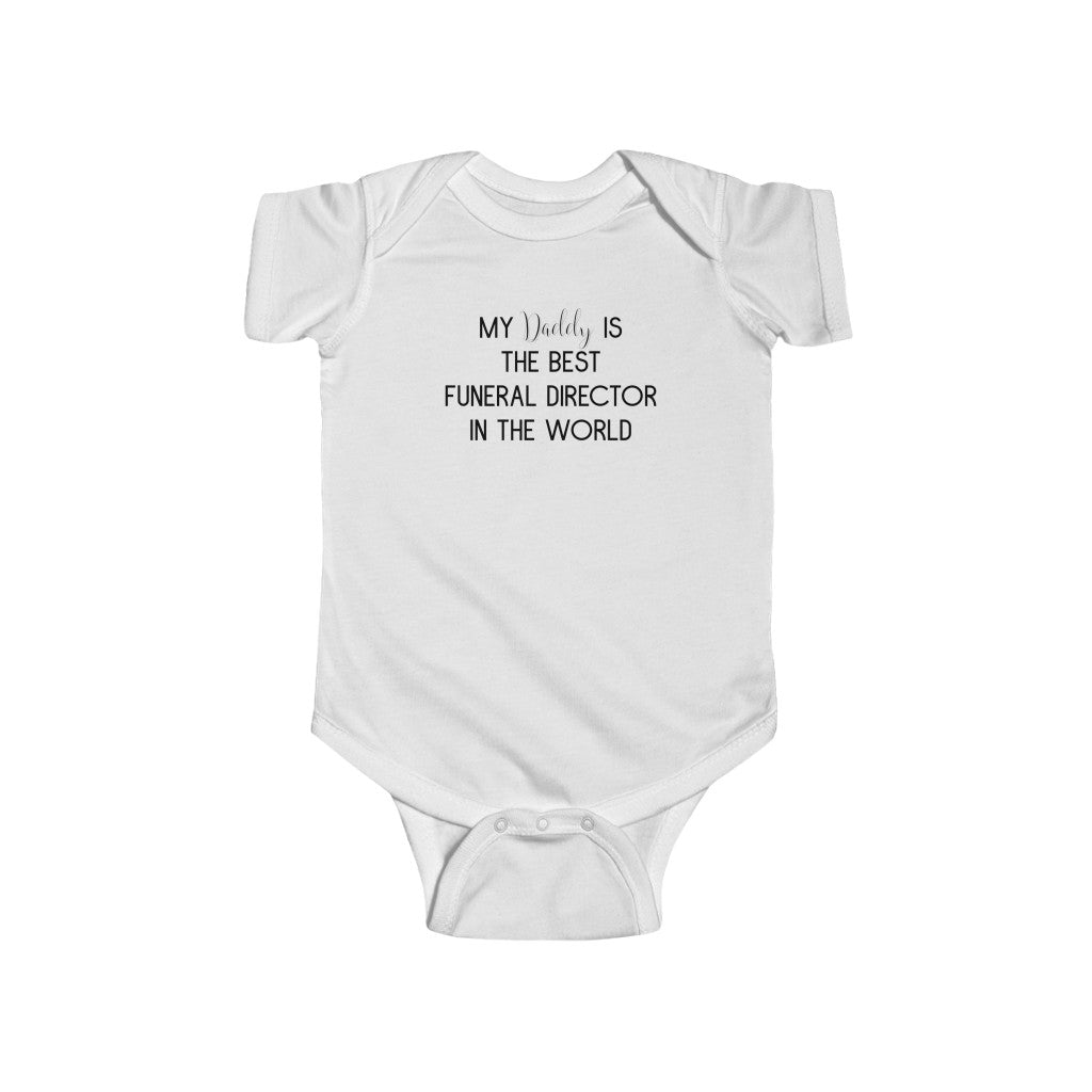 My Daddy Funeral Director Infant Fine Jersey Bodysuit