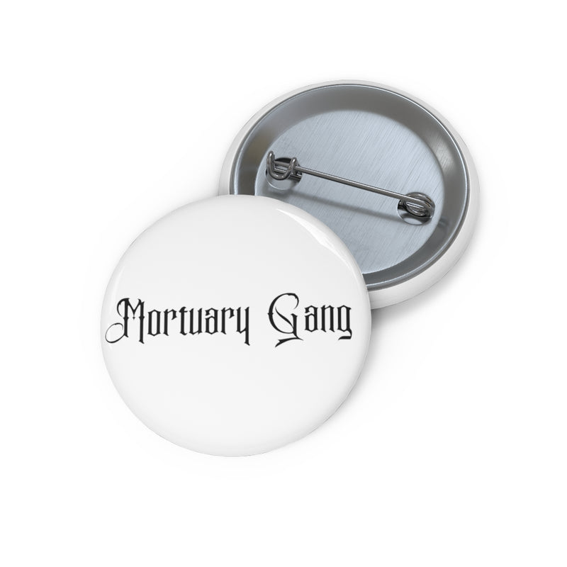 Mortuary Gang Custom Pin Buttons