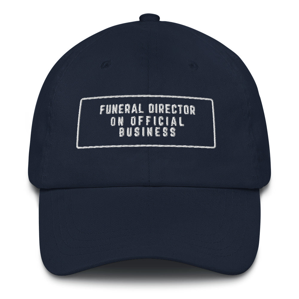 Funeral Director on Official Business Dad hat