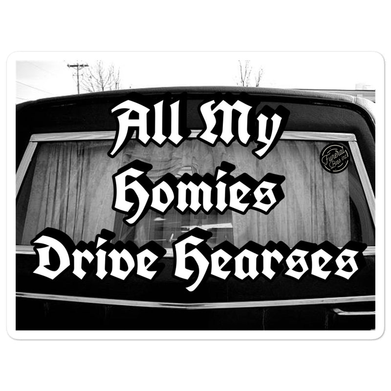 All My Homies Drive Hearses stickers