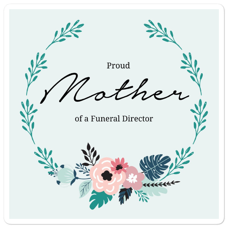 Proud Mom (Funeral Director) Bubble-free stickers