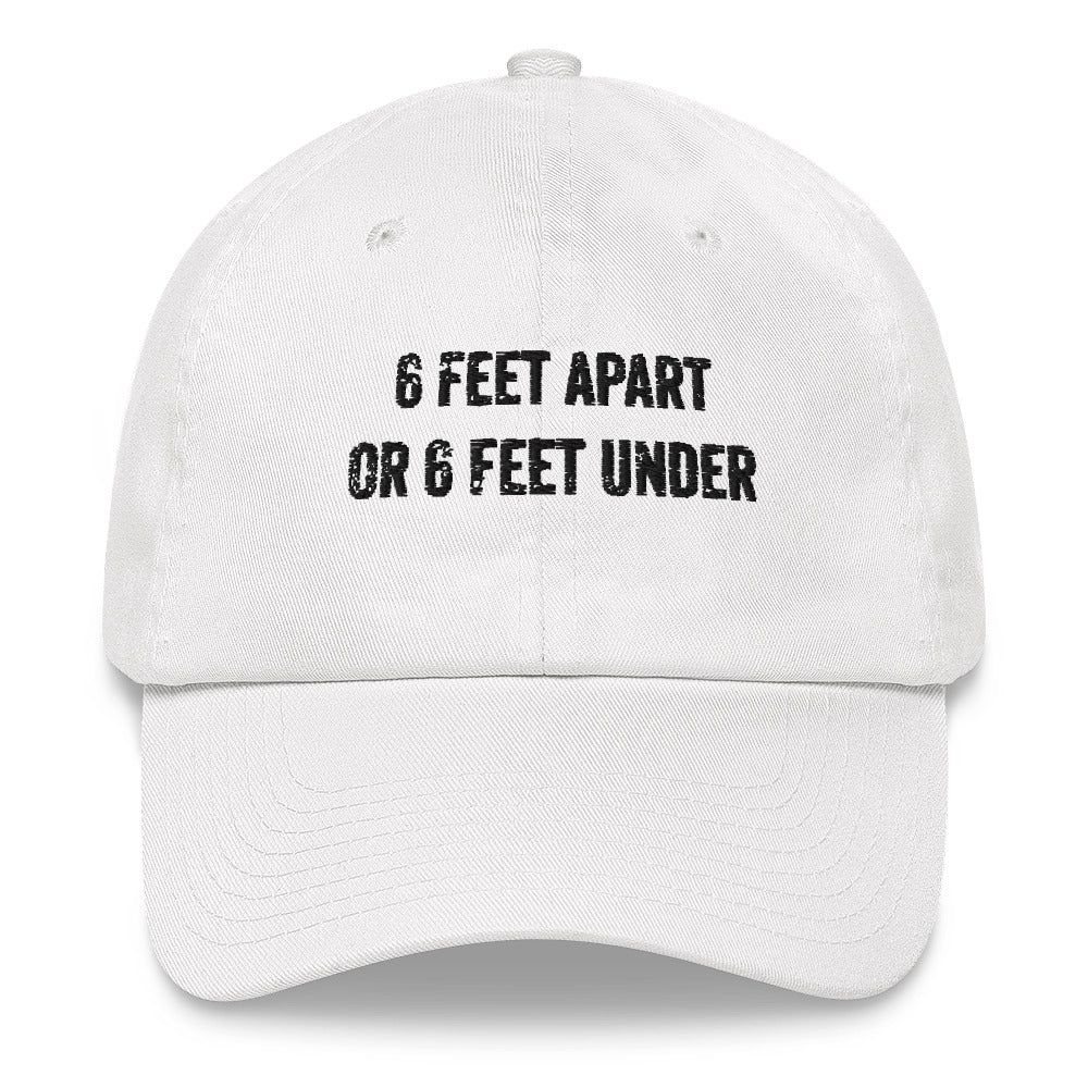 6ft part or 6ft under Dad hat