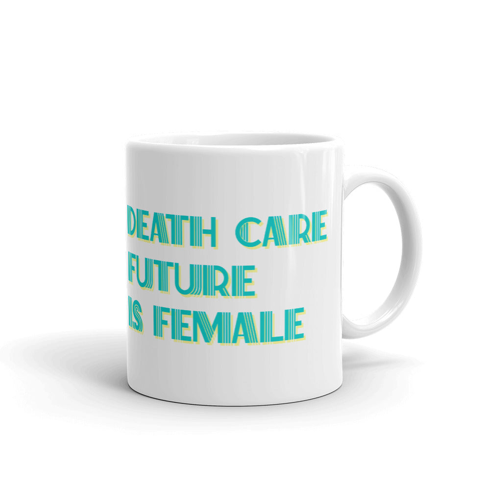 Death Care Future Mug