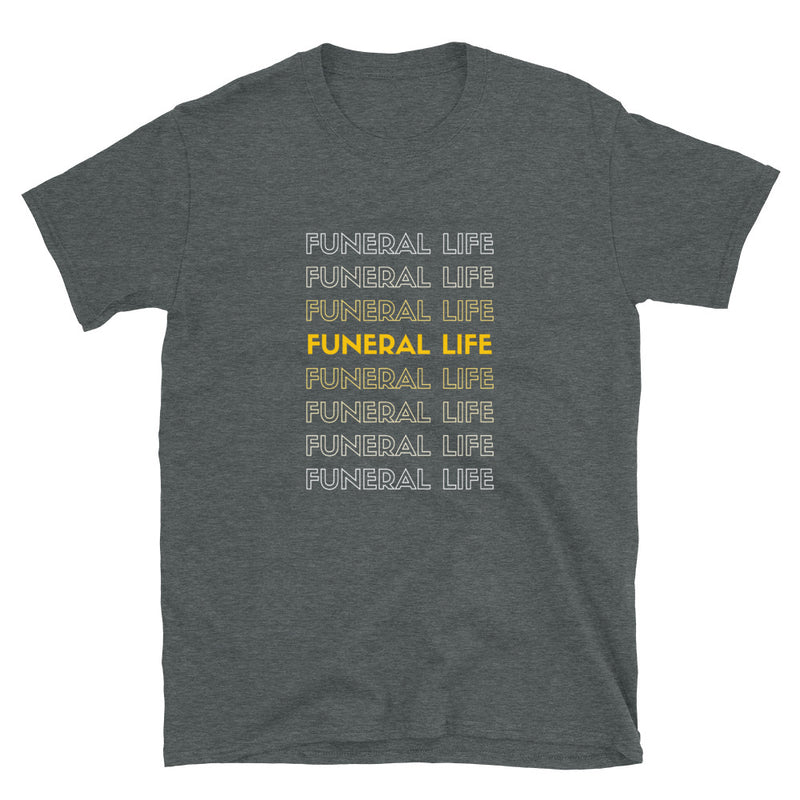 Funeral Life Unisex T-Shirt