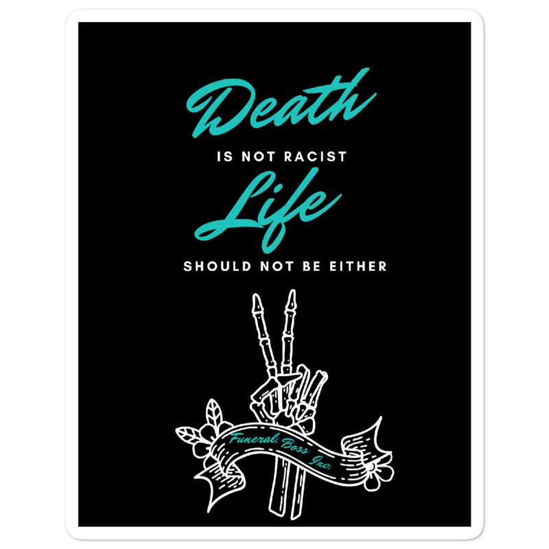 Death is not Racist Bubble-free stickers