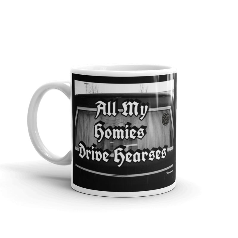 All My Homies Drive Hearses Mug