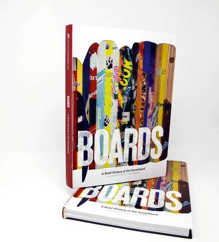 BOARDS - A Brief History of the Snowboard by Peter Radacher