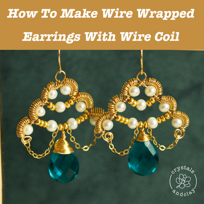 How to Make Wire Wrapped Earrings with Coils