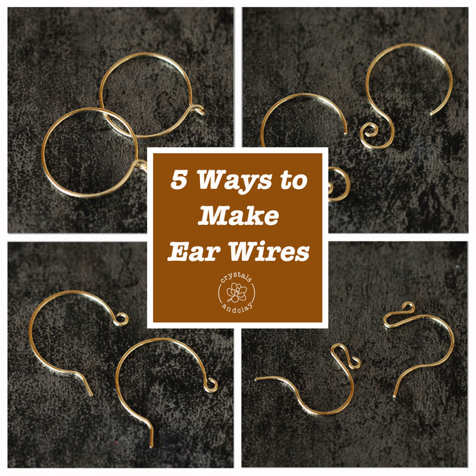 Jewelry Making Basics 4 – Five Ways To make Ear Wires
