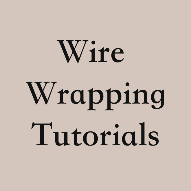 Wire Wrapping Video Tutorials