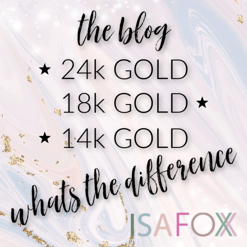 24k Gold, 18k Gold, 14k Gold - What's the Difference?