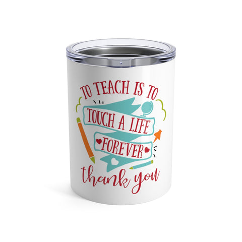 Teacher gifts - Tumbler touch a life | Custom tumbler | Personalized gift