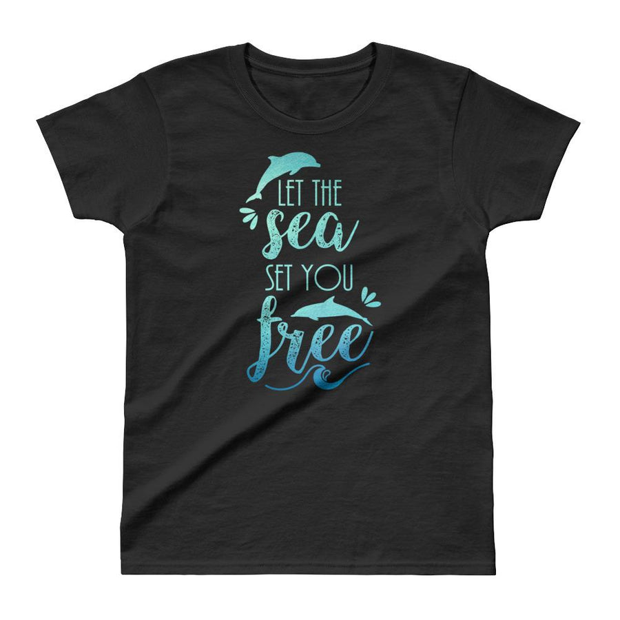 Let The Sea Set You Free Dolphins - Women's T-shirt - the ocean vibe Ocean Apparel