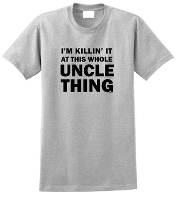Uncle Killin It At This Whole Uncle Thing Shirts