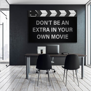 Don't Be An Extra - Framed Canvas Painting Wall Art Office Decor, large modern pop artwork for home or office, Entrepreneur Inspirational and motivational Quotes on Canvas great for man cave or home. Perfect for Artwork Addicts. Made in USA, FREE Shipping.