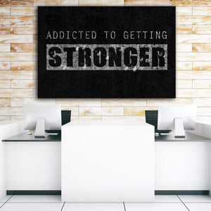 Addicted To Getting Stronger - Framed Canvas Painting Wall Art Office Decor, large modern pop artwork for home or office, Entrepreneur Inspirational and motivational Quotes on Canvas great for man cave or home. Perfect for Artwork Addicts. Made in USA, FREE Shipping.