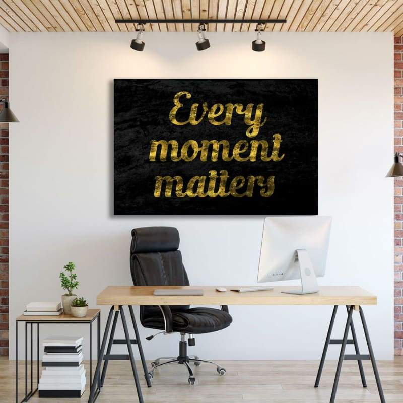 Every Moment - Framed Canvas Painting Wall Art Office Decor, large modern pop artwork for home or office, Entrepreneur Inspirational and motivational Quotes on Canvas great for man cave or home. Perfect for Artwork Addicts. Made in USA, FREE Shipping.