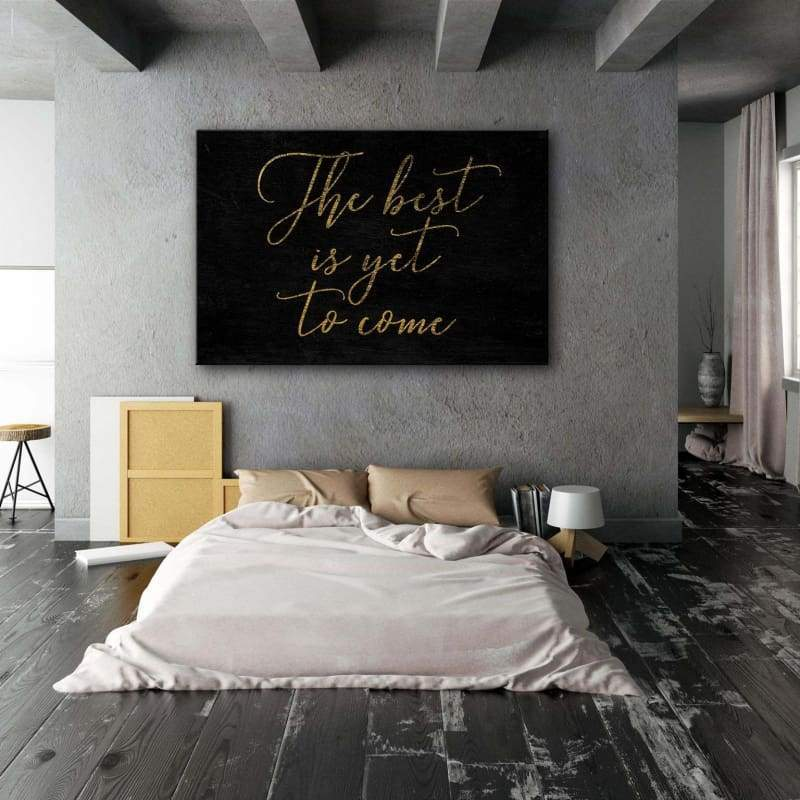 The Best Is Yet To Come - Framed Canvas Painting Wall Art Office Decor, large modern pop artwork for home or office, Entrepreneur Inspirational and motivational Quotes on Canvas great for man cave or home. Perfect for Artwork Addicts. Made in USA, FREE Shipping.