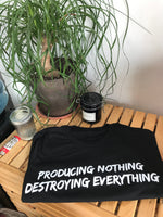 Producing Nothing Destroying Everything