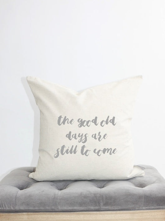 the good old days pillow cover cursive