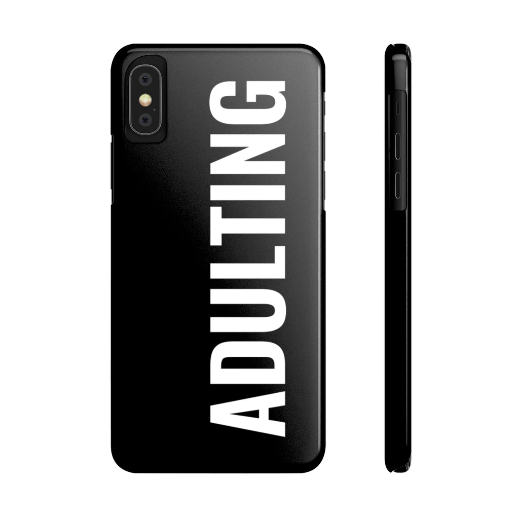 Adulting iPhone Case | Slim Snap Phone Cover