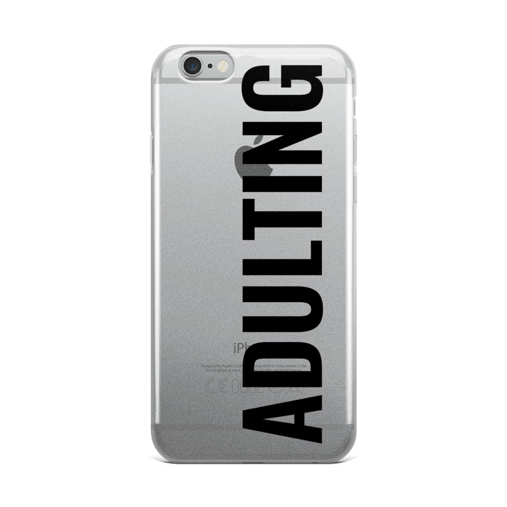 Adulting iPhone Case | Clear | Flexible Phone Cover