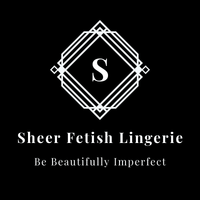 Sheer Fetish Lingerie Logo stating to be Beautifully Imperfect