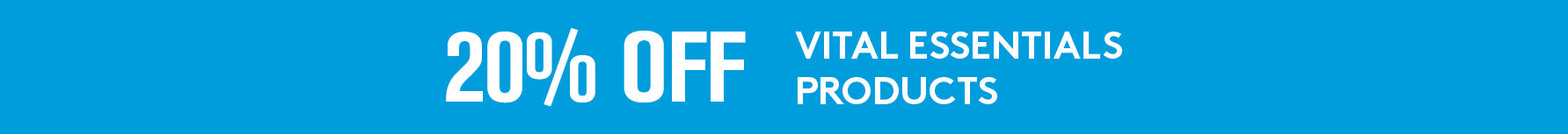 20% off vital essentials products