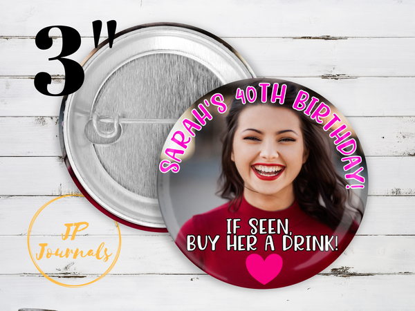 Funny Birthday Button, Custom Birthday Button, Buy a Drink Birthday Pin, Birthday Photo Button