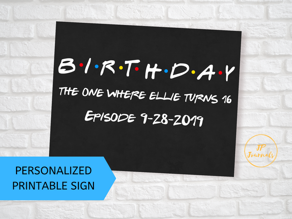 Friends Themed Birthday Sign - Custom Printable Birthday Digital Download