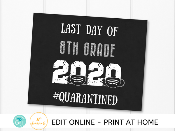 Last Day of School 2020 Printable Sign - Quarantined - Printable Photo Prop - 1st 2nd 3rd 4th 5th 6th 7th 8th 9th 10th 11th 12th Grade