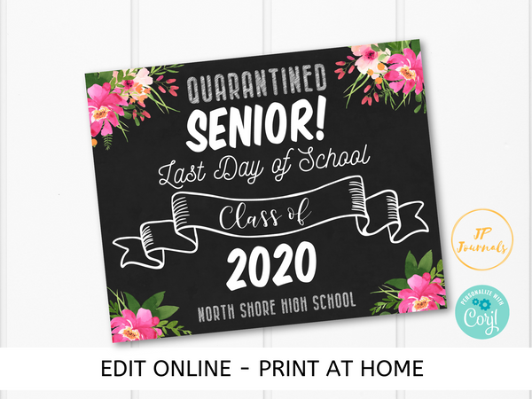 Printable Senior Graduation Sign - Quarantined Senior - Class of 2020 Pink Floral Sign - Last Day of High School