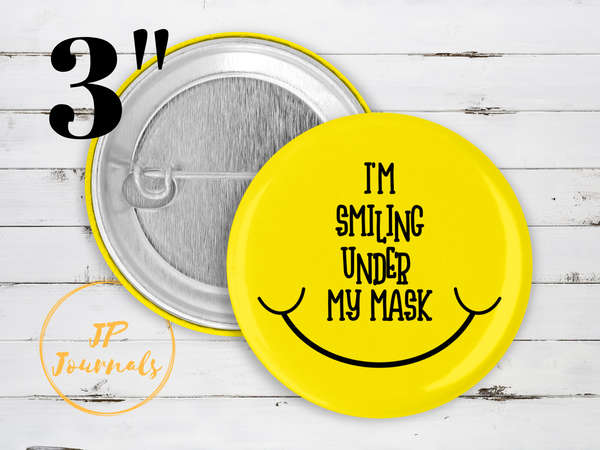 I'm Smiling Under My Mask Pin Button