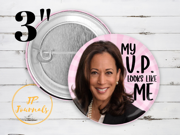 My VP Looks Like Me, Kamala Harris Pin Back Button