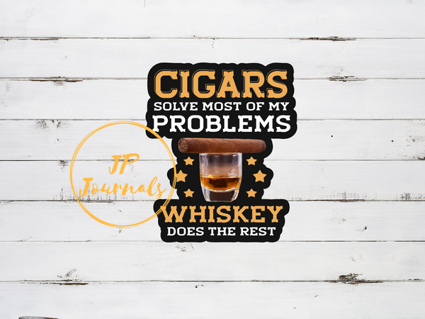 Funny Cigars and Whiskey Laminated Die Cut Sticker Gift for Cigar and Whiskey Lovers