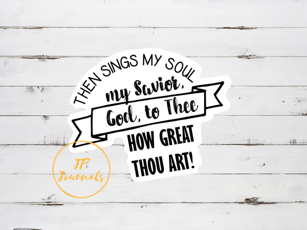 How Great Thou Art Christian Song Sticker, Laminated Die Cut Sticker