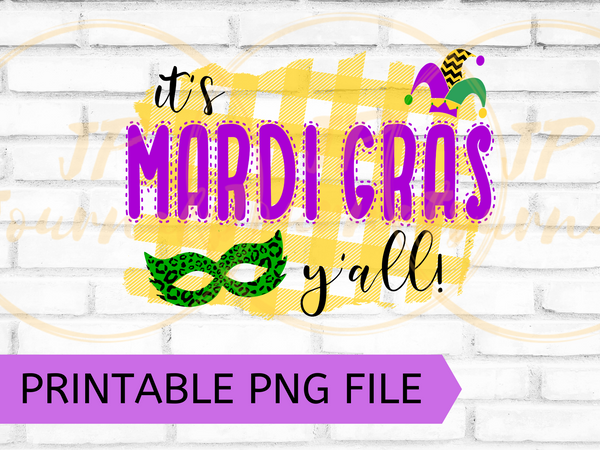 Mardi Gras Clip Art Sublimation Design - DIY Printable Artwork Digital Download - PNG File Only! - It's Mardi Gras Y'all - Southern Sassy