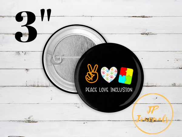 Peace Love Inclusion Special Education SPED Gift Pin Button
