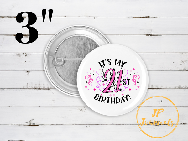 21st Birthday Pin Button, It's My 21st Birthday, 21st Birthday Party Decoration Accessories