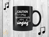 Caution May Spontaneously Start Singing Coffee Mug Gift