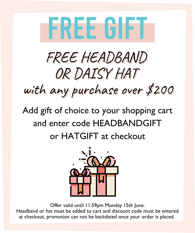 Free gift with any purchase over $200, choose any headband or daisy hat