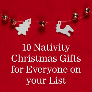 10 Nativity Christmas Gifts for Everyone on your List
