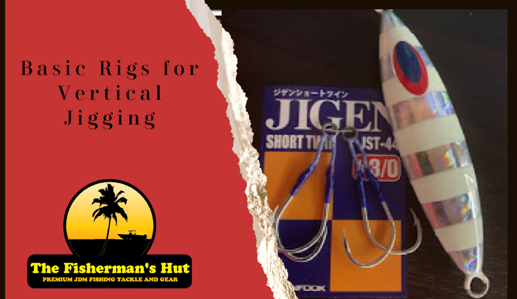 BASIC RIGS FOR VERTICAL JIGGING
