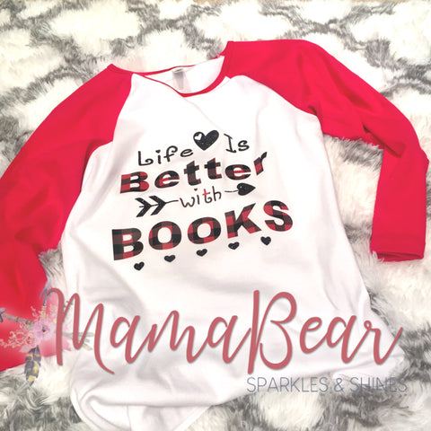"Ladies' Raglan Tee ""Life is Better with Books"""